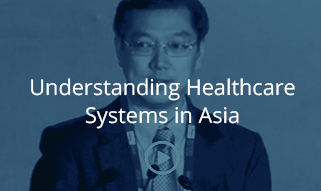 Understanding Healthcare Systems in Asia