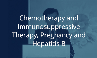 Chemotherapy and immunosuppressive therapy, pregnancy and hepatitis B