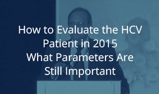 How to evaluate the HCV patient in 2015 - What Parameters Are Still Important?